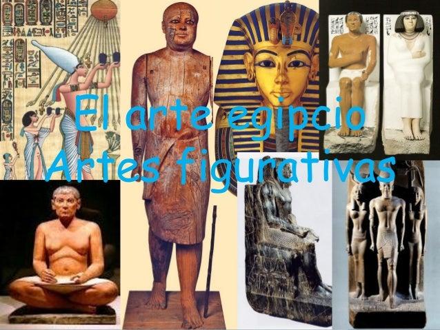 El arte egipcio Artes figurativas