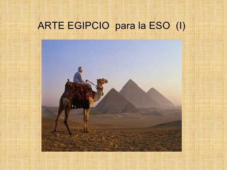 ARTE EGIPCIO  para la ESO  (I)