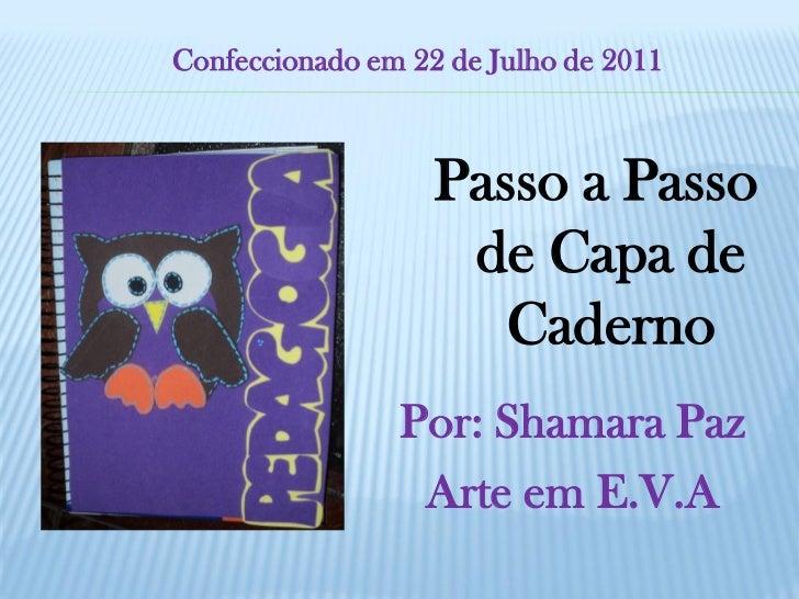 Confeccionado em 22 de Julho de 2011                   Passo a Passo                    de Capa de                      Ca...