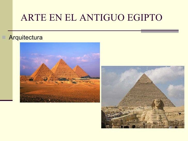 ARTE EN EL ANTIGUO EGIPTO <ul><li>Arquitectura </li></ul>