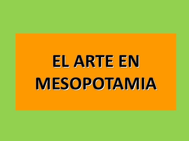 EL ARTE ENMESOPOTAMIA