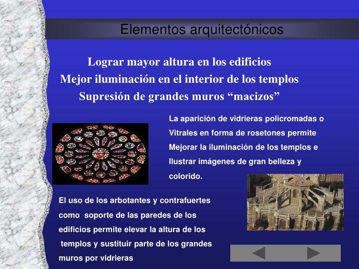 Elementos arquitectónicos      Lograr mayor altura en los edificios Mejor iluminación en el interior de los templos    Sup...