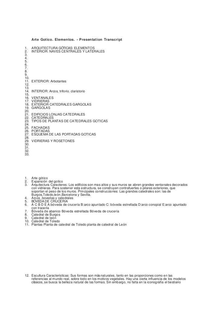 Arte Gotico. Elementos. - Presentation Transcript1.    ARQUITECTURA GÓTICAS: ELEMENTOS2.    INTERIOR: NAVES CENTRALES Y LA...