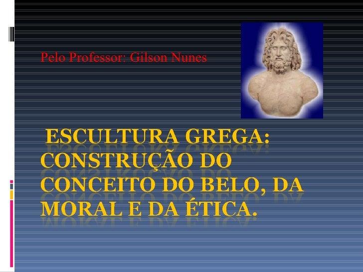 Pelo Professor: Gilson Nunes