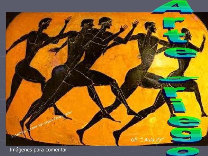 """Arte griego Jugadores durante los juegos Panatenaicos Glr. """" Aula 23"""" Imágenes para comentar"""