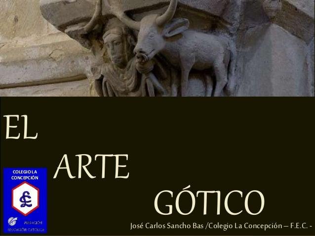 EL José Carlos Sancho Bas /Colegio La Concepción–F.E.C.- COLEGIO LA CONCEPCIÓN ARTE GÓTICO