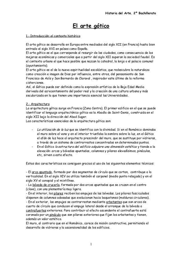 Historia del Arte. 2º Bachillerato El arte gótico 1.- Introducción: el contexto histórico El arte gótico se desarrolla en ...