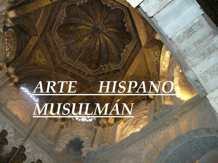 ARTE HISPANO- MUSULMÁN