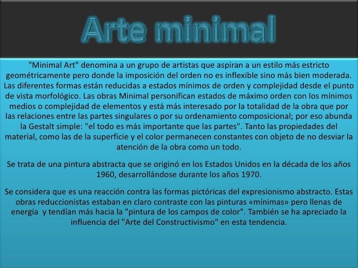 """Arte minimal<br />""""Minimal Art"""" denomina a un grupo de artistas que aspiran a un estilo más estricto geométricamente pero ..."""