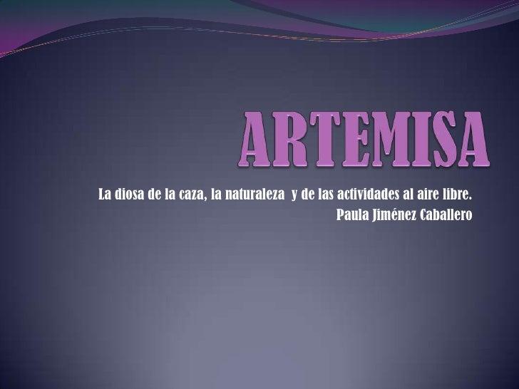 Paula. Artemisa