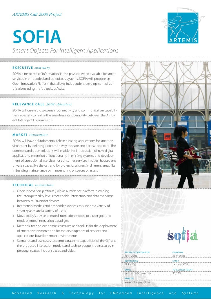 "ARTEMIS Call 2008 ProjectSOFIASmart Objects For Intelligent ApplicationsE X E C U T I V E summar ySOFIA aims to make ""info..."