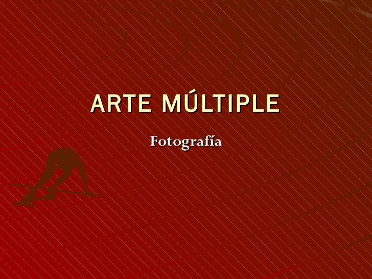 ARTE MÚLTIPLE Fotografía