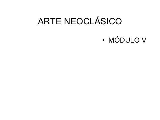 ARTE NEOCLÁSICO • MÓDULO V