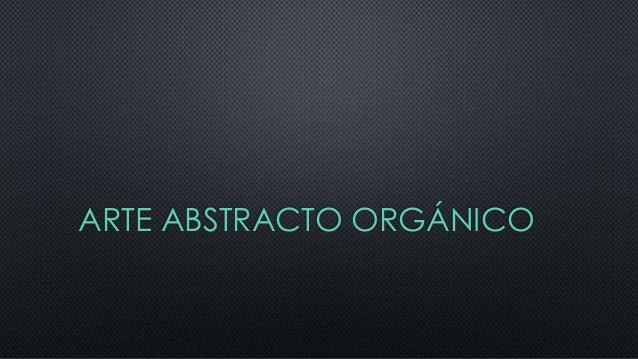 ARTE ABSTRACTO ORGÁNICO