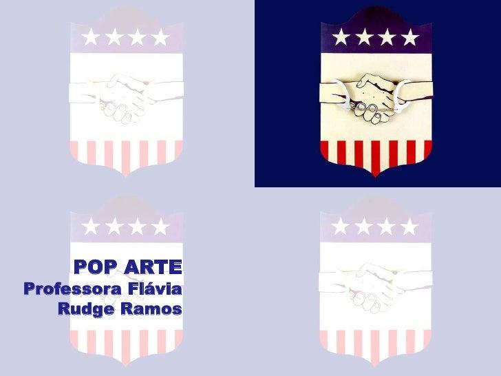 POP ARTEProfessora Flávia    Rudge Ramos