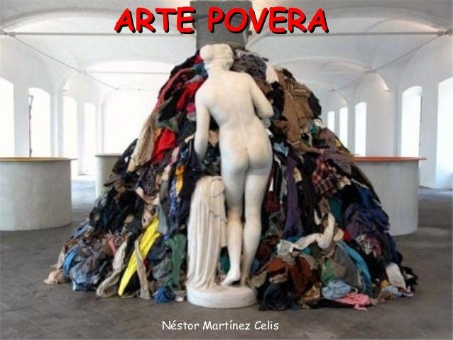 Obras Arte Povera Arte Povera Néstor Martínez