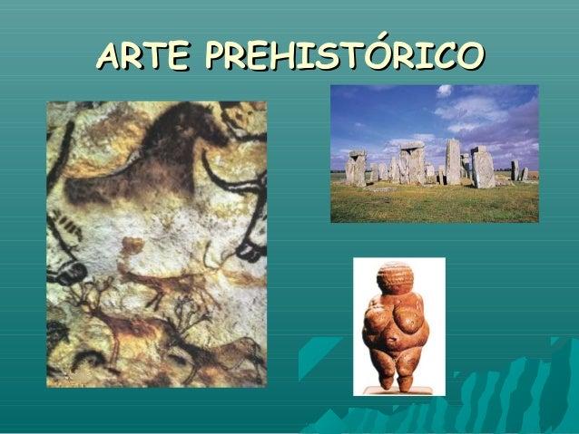 ARTE PREHISTÓRICOARTE PREHISTÓRICO