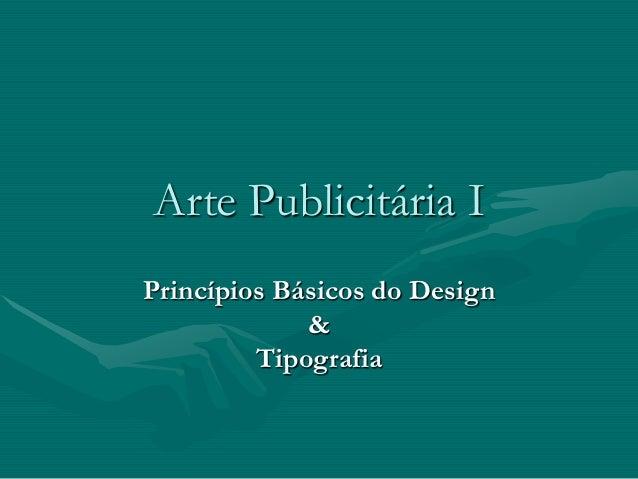 Arte Publicitária I Princípios Básicos do Design & Tipografia
