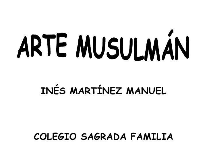 INÉS MARTÍNEZ MANUEL COLEGIO SAGRADA FAMILIA ARTE MUSULMÁN