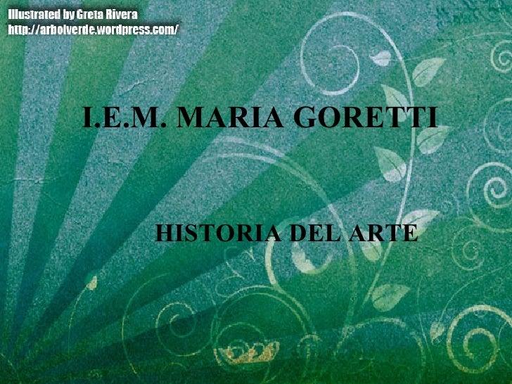 I.E.M. MARIA GORETTI HISTORIA DEL ARTE