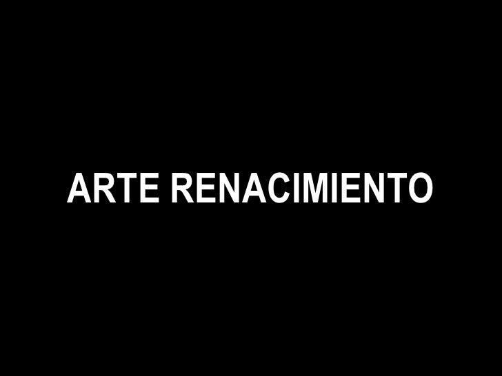 ARTE RENACIMIENTO<br />