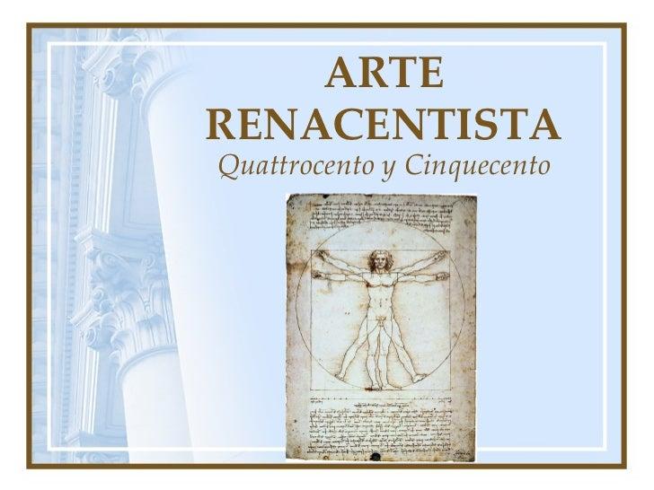ARTE RENACENTISTA Quattrocento y Cinquecento