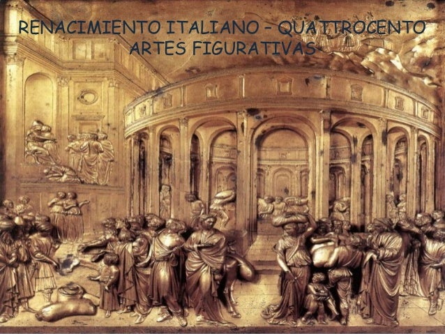 RENACIMIENTO ITALIANO – QUATTROCENTO ARTES FIGURATIVAS