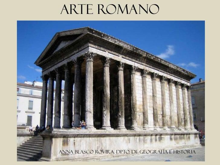 ARTE ROMANO     Anna blasco rovira. Dpto. de geografía e historia