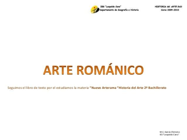 """M.C. García Chimeno IES """"Leopoldo Cano"""" Seguimos el libro de texto por el estudiamos la materia """"Nuevo Arterama """"Historia ..."""