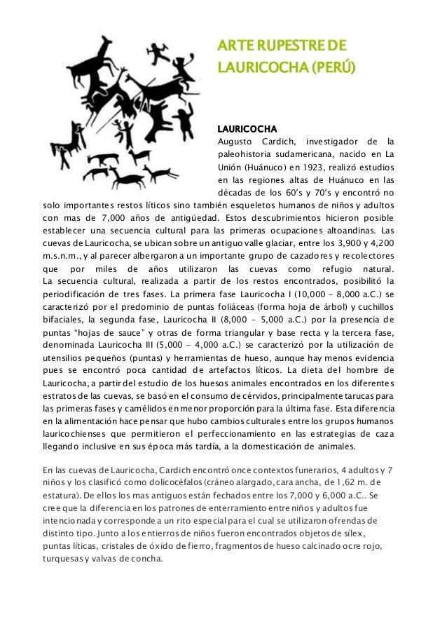 ARTE RUPESTRE DE LAURICOCHA (PERÚ) LAURICOCHA Augusto Cardich, investigador de la paleohistoria sudamericana, nacido en La...