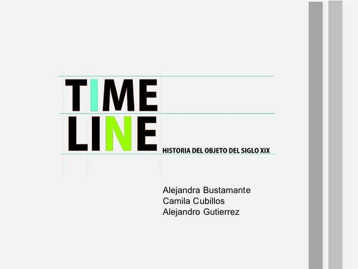 Alejandra Bustamante Camila Cubillos Alejandro Gutierrez