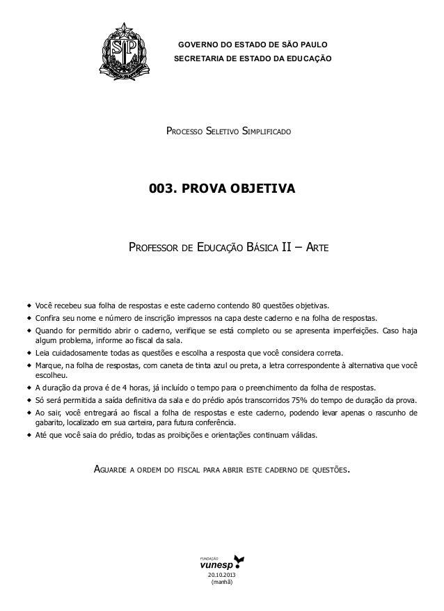 GOVERNO DO ESTADO DE SÃO PAULO SECRETARIA DE ESTADO DA EDUCAÇÃO  Processo Seletivo Simplificado  003. PROVA objetiva  Prof...