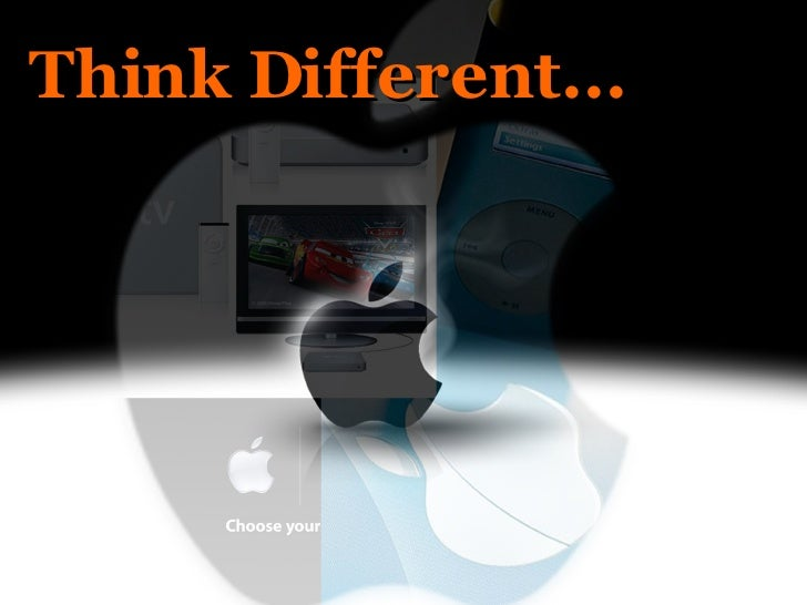 Think Different...