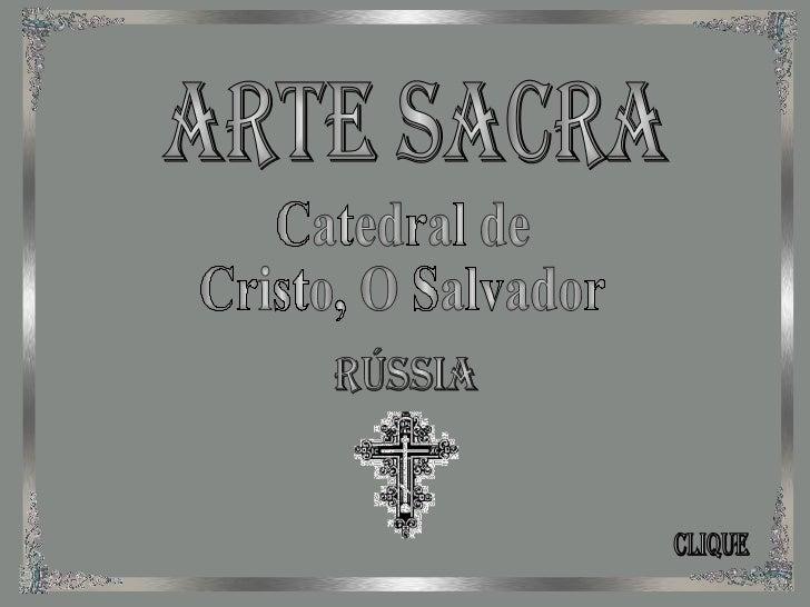Arte Sacra Clique Catedral de  Cristo, O Salvador Rússia