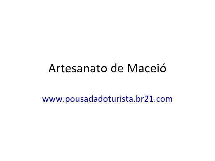 Artesanato de Maceió www.pousadadoturista.br21.com