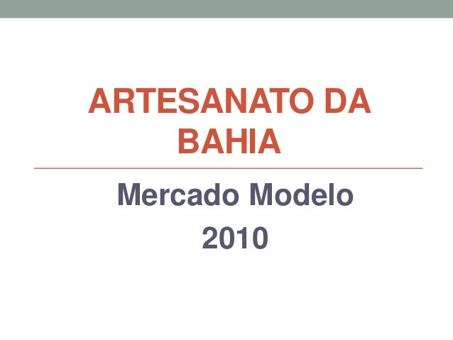 ARTESANATO DA BAHIA Mercado Modelo 2010