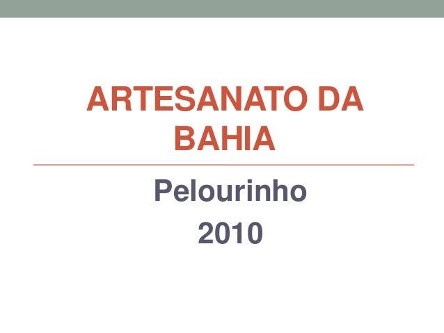 ARTESANATO DA BAHIA Pelourinho 2010
