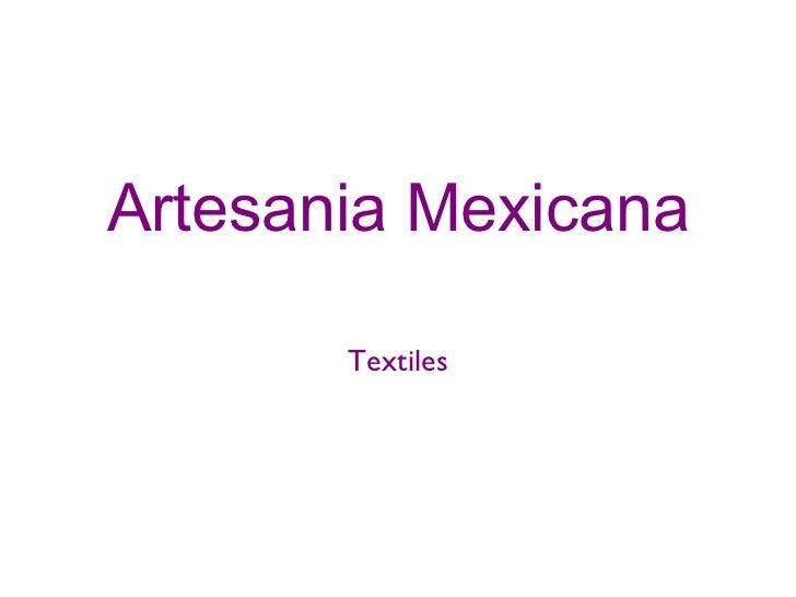 Artesania Mexicana Textiles