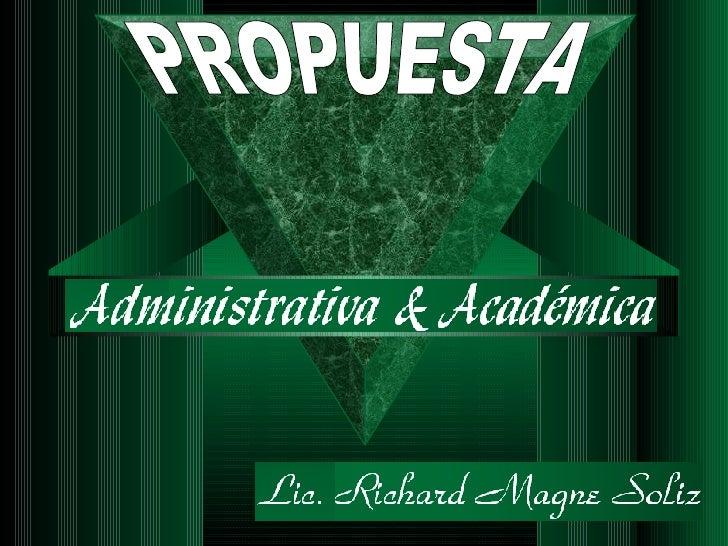 PROPUESTA DE GESTION ACADEMICA Y ADMINISTRATIVA