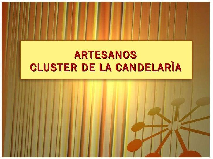 ARTESANOS CLUSTER DE LA CANDELARÌA