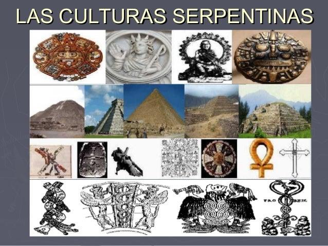 LAS CULTURAS SERPENTINASLAS CULTURAS SERPENTINAS