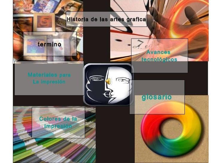 termino Materiales   para La impresión Colores de la impresión Historia de las artes grafica Avances  tecnológicos glosario