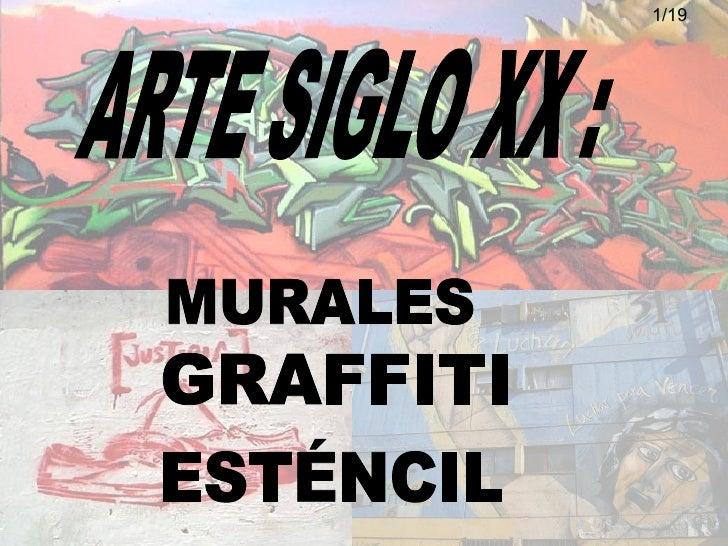 ARTE SIGLO XX : 1/19 GRAFFITI MURALES ESTÉNCIL