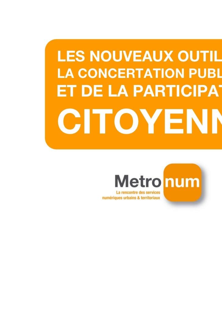 LES NOUVEAUX OUTILS DELA CONCERTATION PUBLIQUEET DE LA PARTICIPATIONCITOYENNE