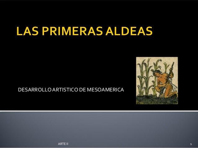 UNIDAD IDESARROLLO ARTISTICO DE MESOAMERICA             ARTE II                  1