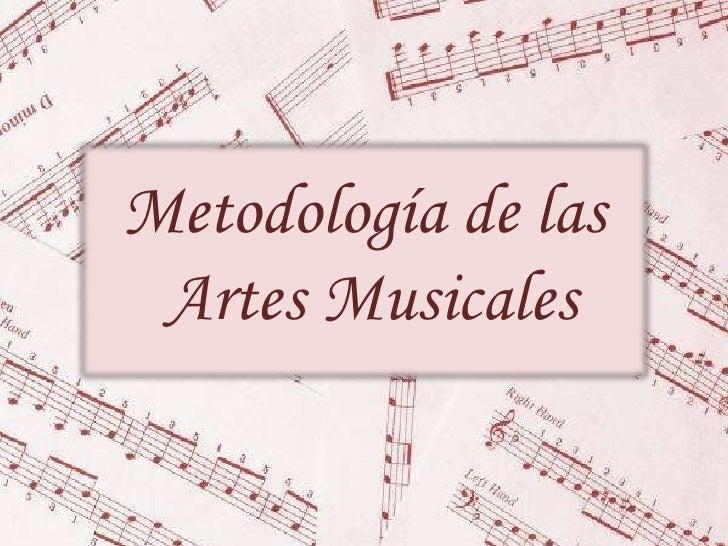 Metodología de las<br /> Artes Musicales<br />