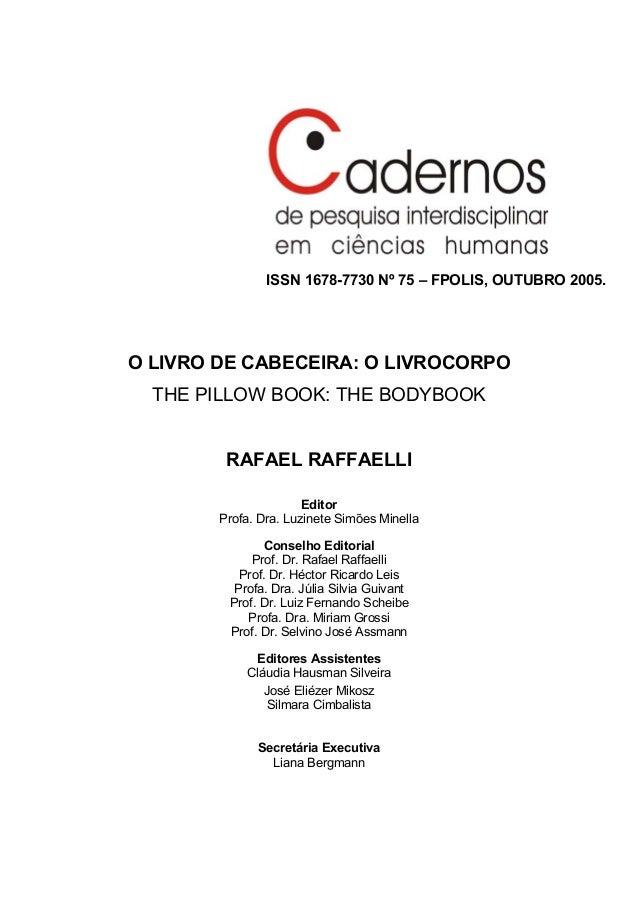 ISSN 1678-7730 Nº 75 – FPOLIS, OUTUBRO 2005.O LIVRO DE CABECEIRA: O LIVROCORPO  THE PILLOW BOOK: THE BODYBOOK         RAFA...