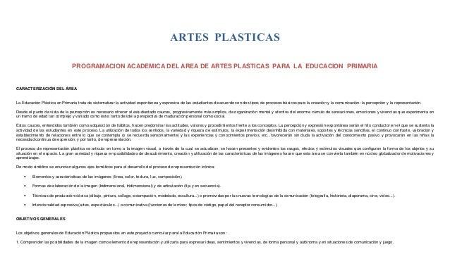 ARTES PLASTICAS PROGRAMACION ACADEMICA DEL AREA DE ARTES PLASTICAS PARA LA EDUCACION PRIMARIA CARACTERIZACIÓN DEL ÁREA La ...