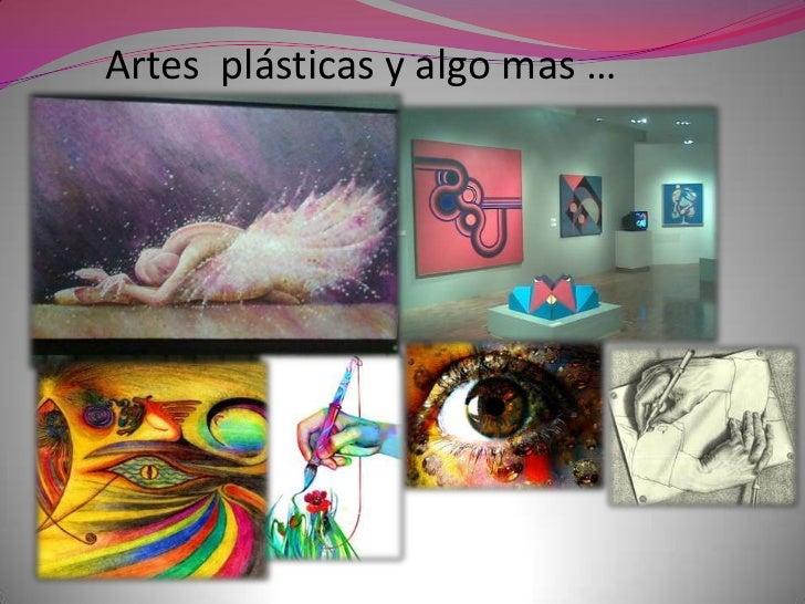 Artes  plásticas y algo mas …<br />