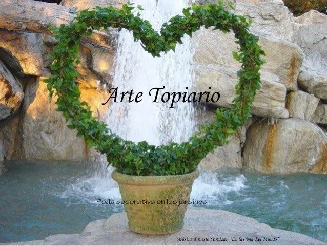 """Arte TopiarioPoda decorativa en los jardines                      Música: Ernesto Cortázar, """"En la Cima Del Mundo"""""""